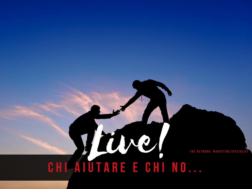 Live! chi aiutare e chi no